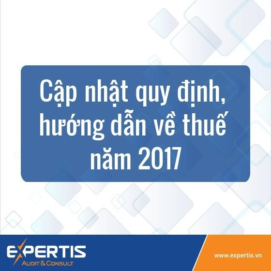 Cập nhật quy định, hướng dẫn về thuế năm 2017
